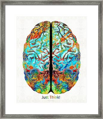 Colorful Brain Art - Just Think - By Sharon Cummings Framed Print by Sharon Cummings