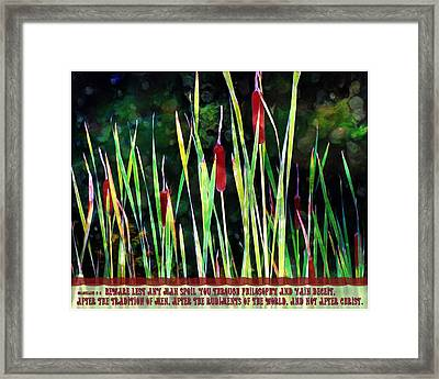 Colossians 2 8 Framed Print by Michelle Greene Wheeler