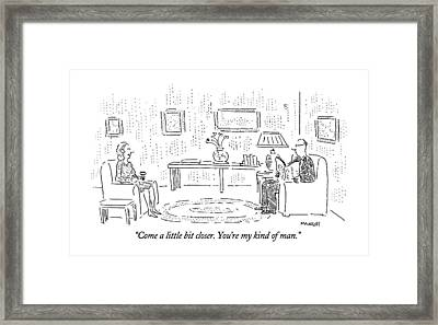Come A Little Bit Closer.  You're My Kind Of Man Framed Print by Robert Mankoff