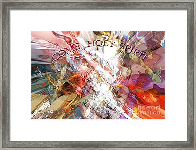 Come Holy Spirit Framed Print