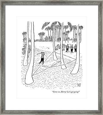 Come On, Harry! Let's Get Going! Framed Print by Robert J. Day