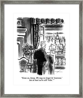 Come On, Honey.  We May No Longer Be 'nouveau,' Framed Print by Ed Fisher