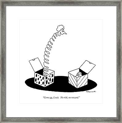 Come On, Louis. No Risk, No Reward Framed Print by Charles Barsotti