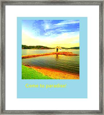 Come To Paradise And Be Happy Forever  Framed Print