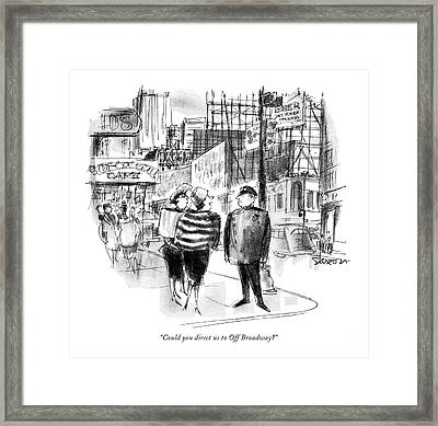 Could You Direct Us To Off Broadway? Framed Print