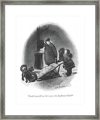 Could You Tell Me The Way To The Explorers Club? Framed Print by Fritz Wilkinson