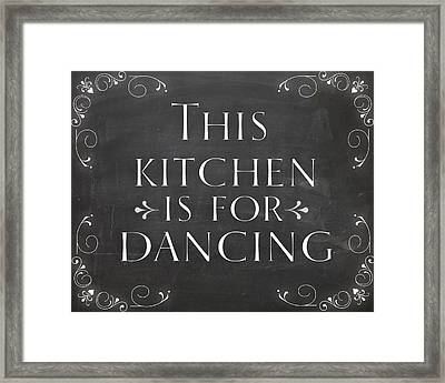 Country Decor This Kitchen Is For Dancing Framed Print by Natalie Skywalker