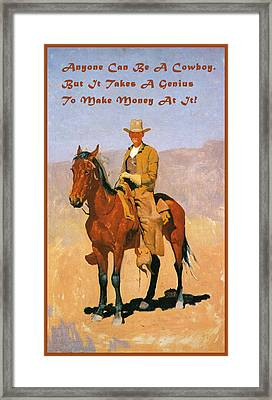 Cowboy Mounted On A Horse With Quote Framed Print by Frederic Remington