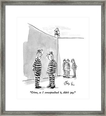 Crime, As I Conceptualized It, Didn't Pay Framed Print by Edward Frascino
