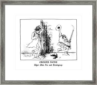 Crossed Paths Edgar Allan Poe And Hemingway Framed Print by Ronald Searle