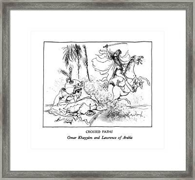 Crossed Paths Omar Khayyam And Lawrence Of Arabia Framed Print by Ronald Searle