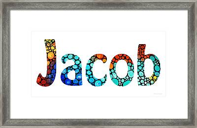 Customized Baby Kids Adults Pets Names - Jacob 2 Name Framed Print by Sharon Cummings