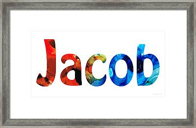 Customized Baby Kids Adults Pets Names - Jacob 5 Name Framed Print by Sharon Cummings