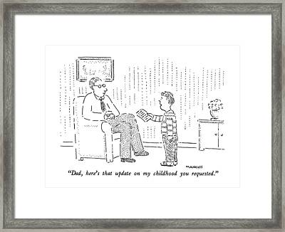 Dad, Here's That Update On My Childhood Framed Print by Robert Mankoff