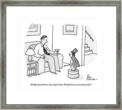 Daddy Doesn't Know Any Magic Tricks. Daddy Knows Framed Print by Leo Cullum