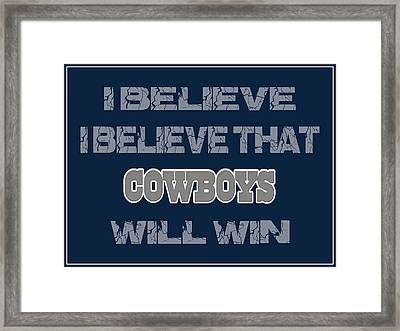 Dallas Cowboys I Believe Framed Print by Joe Hamilton