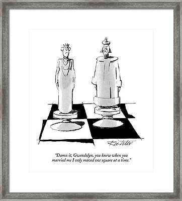 Damn It, Gwendolyn, You Knew When You Married Framed Print