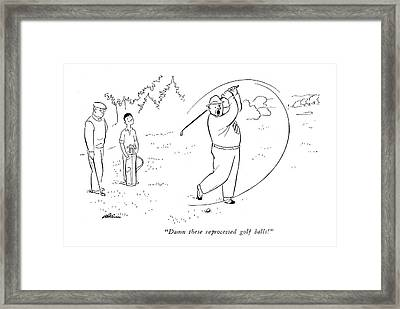 Damn These Reprocessed Golf Balls! Framed Print
