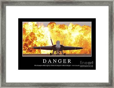 Danger Inspirational Quote Framed Print