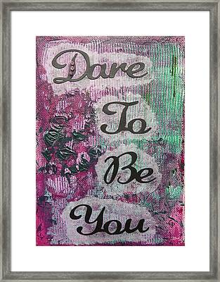 Dare To Be You - 2 Framed Print by Gillian Pearce