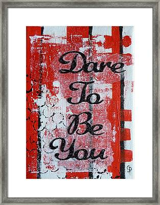 Dare To Be You - 3 Framed Print by Gillian Pearce