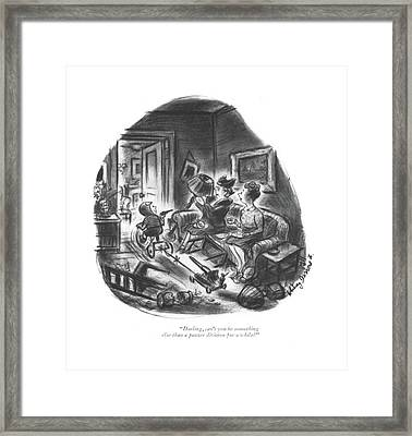Darling, Can't You Be Something Else Than Framed Print by Whitney Darrow, Jr.