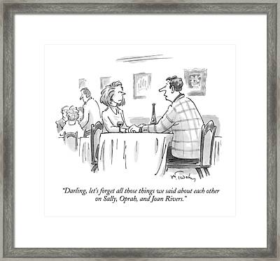 Darling, Let's Forget All Those Things We Said Framed Print