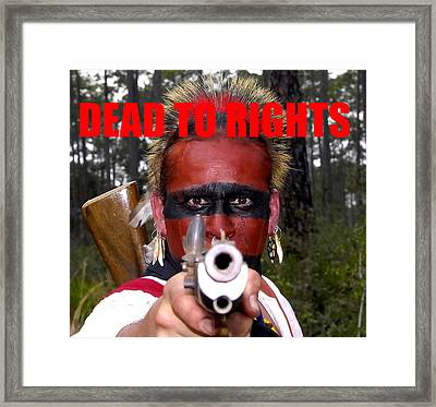 Dead To Rights Framed Print