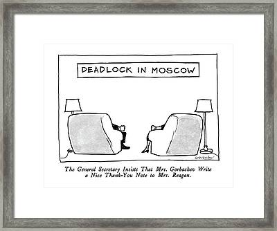 Deadlock In Moscow The General Secretary Insists Framed Print by James Stevenson