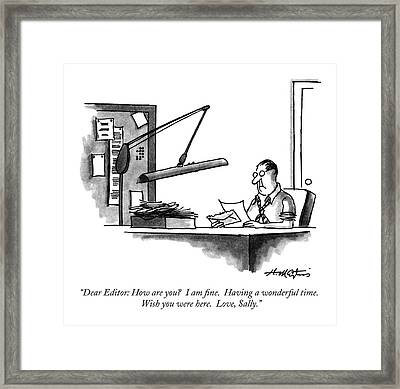 Dear Editor: How Are You?  I Am Fine.  Having Framed Print by Henry Martin