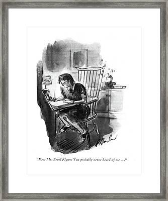 Dear Mr. Errol Flynn: You Probably Never Heard Framed Print