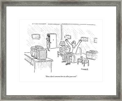 Dear, There's Someone Here To Collect Your Soul Framed Print by Robert Mankoff