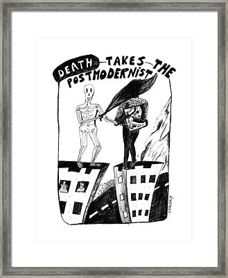 Death Takes The Postmodernist Framed Print