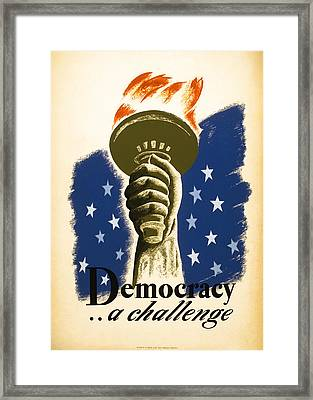Democracy ... A Challenge W P A Poster C. 1938 Framed Print by Daniel Hagerman