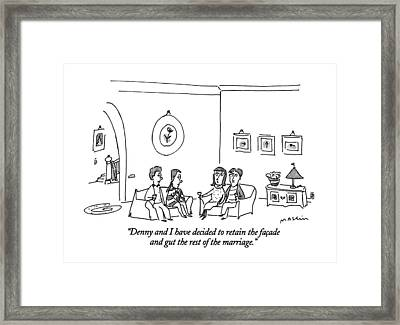Denny And I Have Decided To Retain The Facade Framed Print