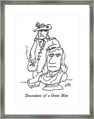 Descendant Of A Great Man Framed Print by William Steig