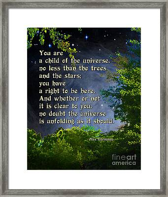 Desiderata - Child Of The Universe - Trees Framed Print