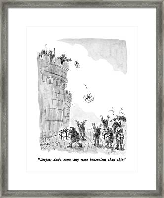 Despots Don't Come Any More Benevolent Than This Framed Print by James Stevenson