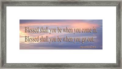 Deuteronomy 28 Verse 6 Framed Print by Leticia Latocki