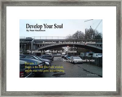 Develop Your Soul Framed Print