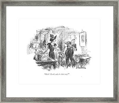 Dick! Don't Take It That Way! Framed Print by Alan Dunn