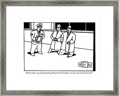 Did He Have Any Distinguishing Characteristics Framed Print by Bruce Eric Kaplan
