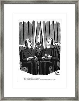 Did I Tell You I've Received A Call To St Framed Print
