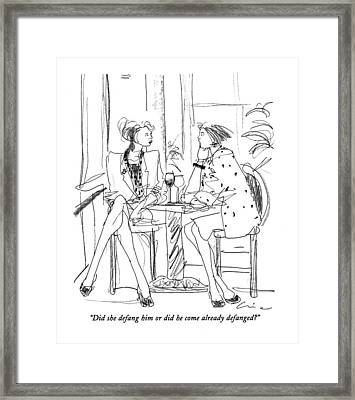 Did She Defang Him Or Did He Come Framed Print by Richard Cline