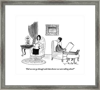 Did We Ever Go Through With That Divorce Framed Print by W.B. Park