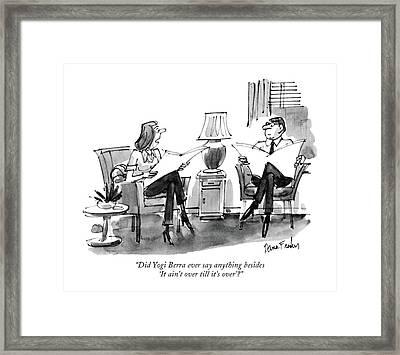 Did Yogi Berra Ever Say Anything Besides 'it Framed Print by Dana Fradon