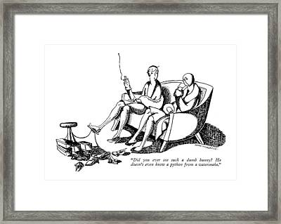 Did You Ever See Such A Dumb Bunny? He Doesn't Framed Print by Nora Benjamin