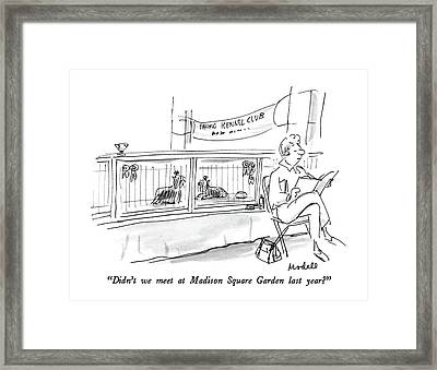 Didn't We Meet At Madison Square Garden Last Year? Framed Print by Frank Modell