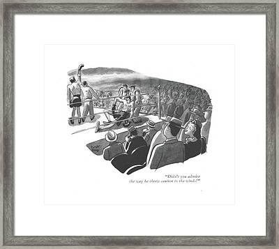 Didn't You Admire The Way He Threw Caution Framed Print by Robert J. Day