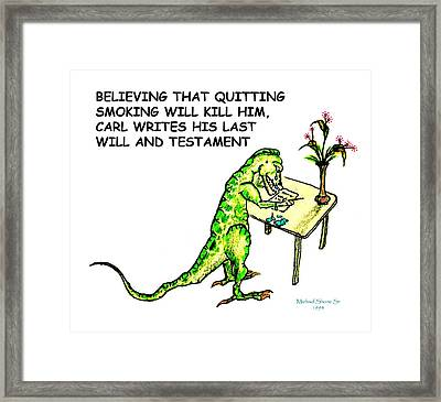 Dinosaur Quits Smoking Will Framed Print